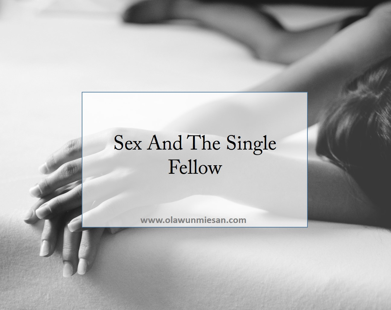 SEX AND THE SINGLE FELLOW