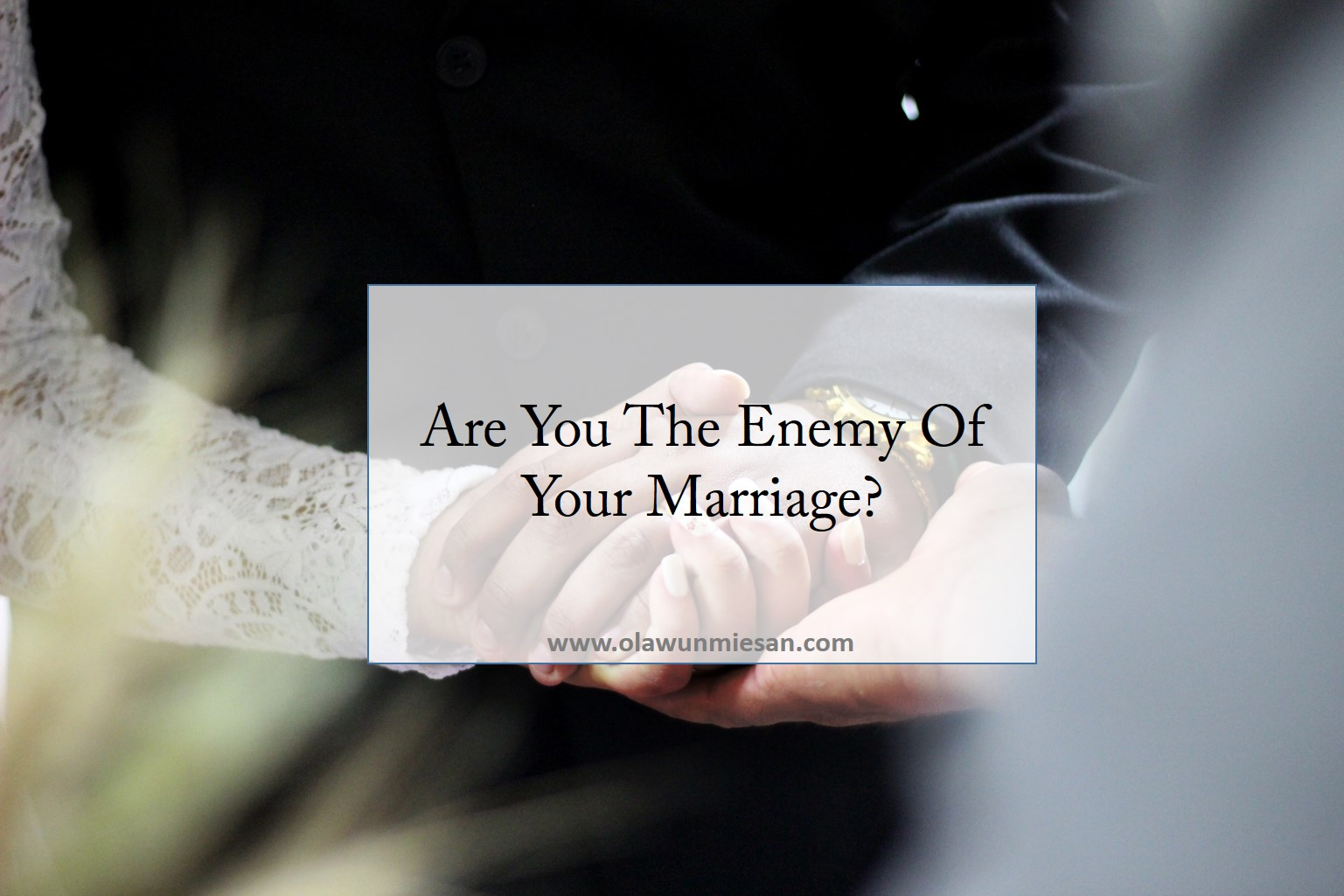 are you the enemy of your marriage?