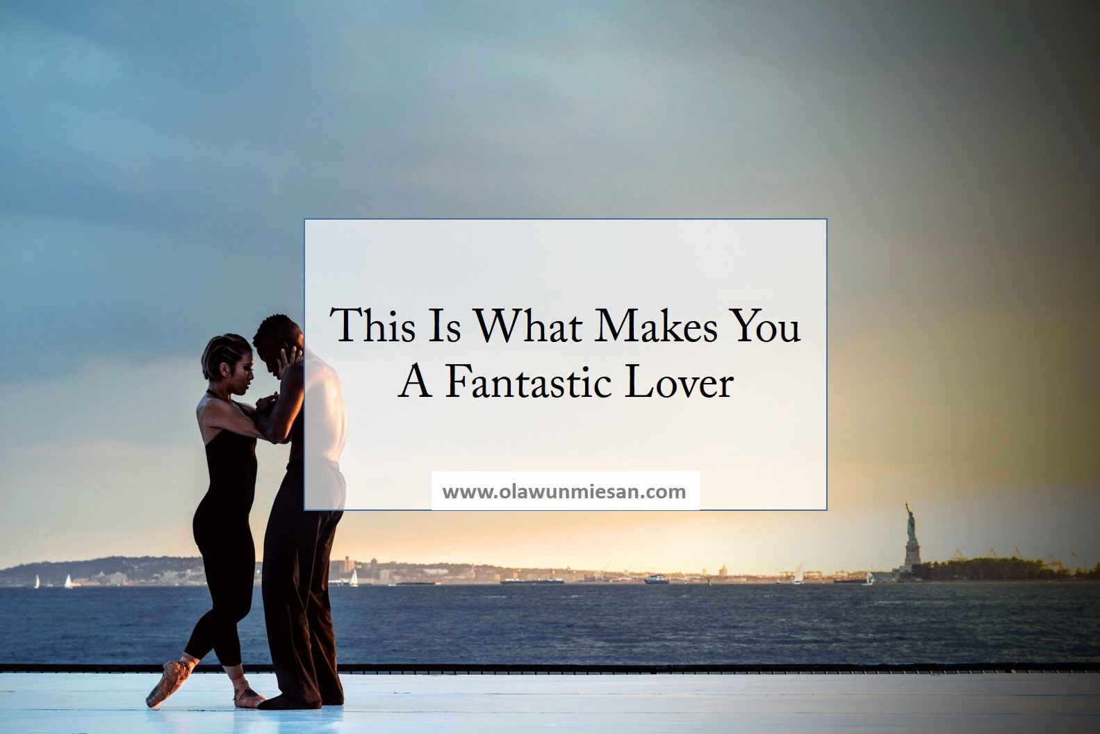 This Is What Makes You A Fantastic Lover