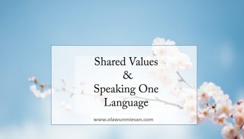Shared Values & Speaking One Language