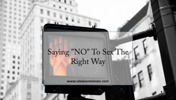 "Saying ""NO"" To Sex The Right Way"